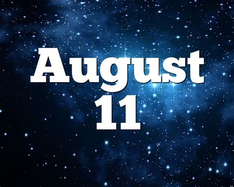 August 11 Birthday horoscope - zodiac sign for August 11th