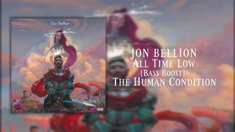 Jon Bellion - All Time Low [BASS BOOST] [Explicit] - YouTube